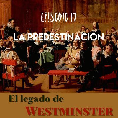 Episodio 17 - La Predestinación