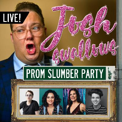 Ep27 - LIVE: THE PROM Slumber Party, with Caitlin Kinnunen, Izzy McCalla, Courtenay Collins & Anthony Norman