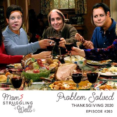 #263: Problem Solved - Thanksgiving 2020