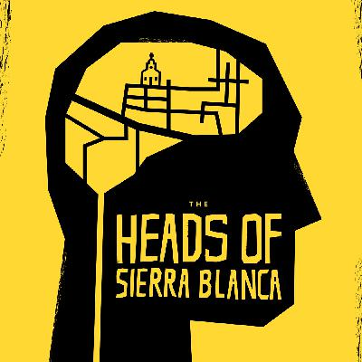 Bonus: The Heads of Sierra Blanca