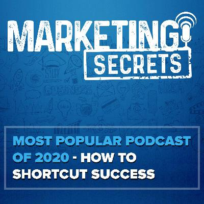 Most Popular Podcast of 2020 - How To Shortcut Success