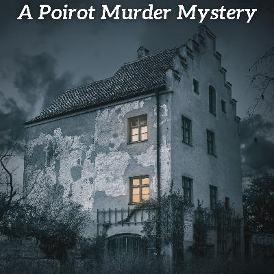 Bedtime Story for Grown Ups: Poirot Investigates - The Tragedy of Marsden Manor (A murder mystery)