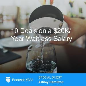 331: 10 Deals on a $20K Waitress Salary With Ashley Hamilton