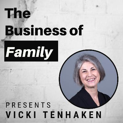 Vicki TenHaken - Lessons from Century Club Companies [The Business of Family]
