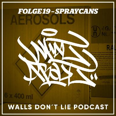 Folge 19 - What about spraycans?!