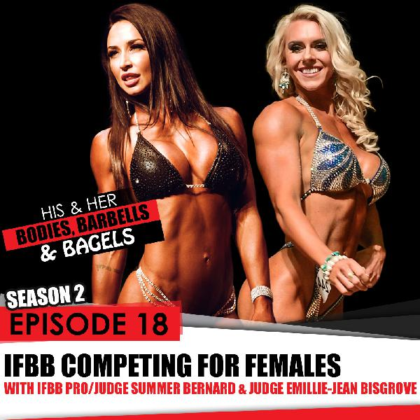 S2- EP 18: Competing in the IFBB for females, everything you need to know from the judges
