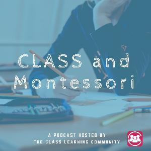 CLASS and Montessori
