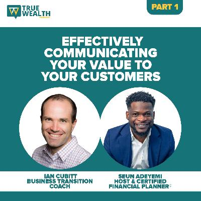 Effectively Communicating Your Value to Your Customers - Part 1