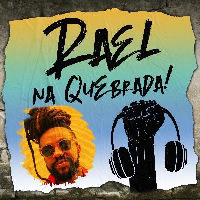 Rael e Capim-Cidreira na Quebrada! #16