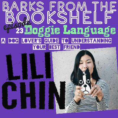 #23 Lili Chin - Doggie Language: A Dog Lover's Guide to Understanding Your Best Friend