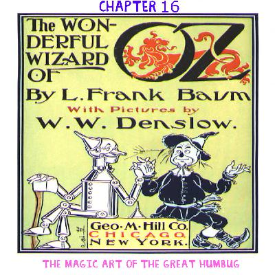 The Wizard of Oz - Chapter 16: The Magic Art of the Great Humbug