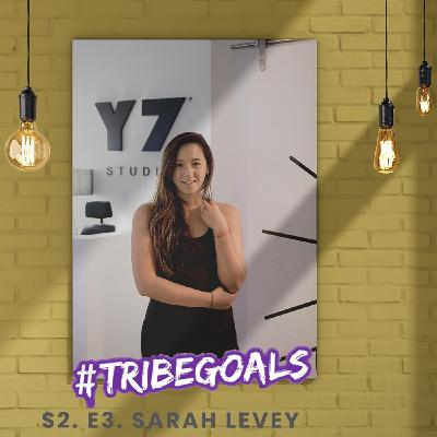 S2. E3. | #TRIBEGOALS WITH Y7'S FOUNDER SARAH LEVY