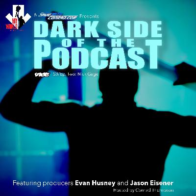 Episode 2: Darkside Of The Podcast - The Ultra Violence of Nick Gage