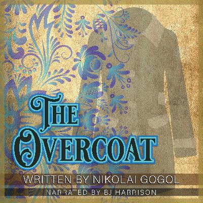 Ep. 713, The Overcoat, by Nikolai Gogol