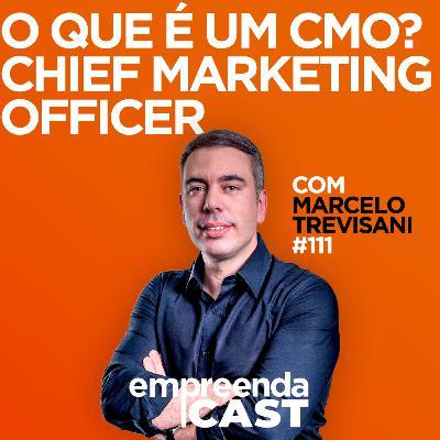 O que é um CMO? – Entrevista com Marcelo Trevisani   #EP111