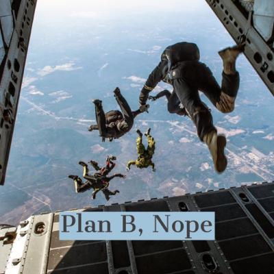 Plan B not an Option