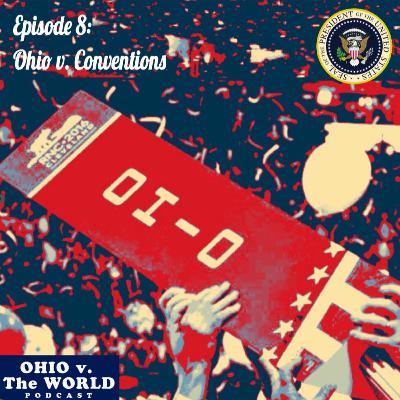 Episode 8: Ohio v. Conventions