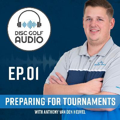 Preparing for Disc Golf Tournaments: Episode 1