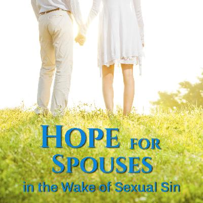 #61: The First 3 Steps in Recovering from a Spouse's Sexual Betrayal