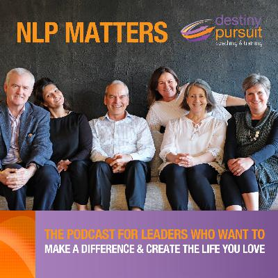 The Presuppositions of NLP - NLP Matters, Episode #030