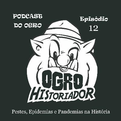 Episódio 12: Pestes, Epidemias e Pandemias na História