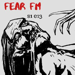 s1 e 13 Finale Fear FM (Horror anthology)