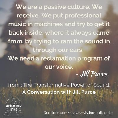 The Transformative Power of Sound: a Conversation With Jill Purce