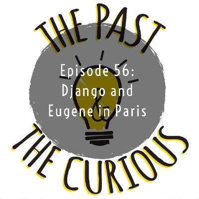Episode 56 Eugene And Django in Paris