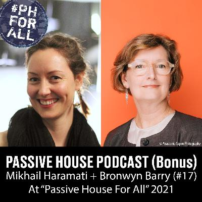 Bonus: Mikhail Haramati and Bronwyn Barry at Passive House For All Conference (Interview #17)