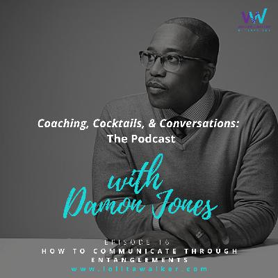 S1E16 -How to Communicate through Entanglements (with Damon Jones)
