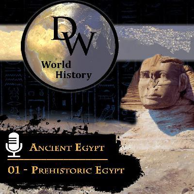Ancient Egypt - 01 - Prehistoric Egypt