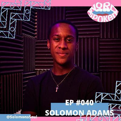 Solomon Adams: Self Empowerment, Intelligent Movement and Perseverance