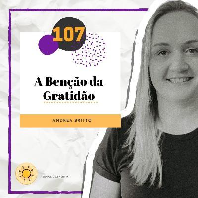Dose #107 - A Benção da Gratidão