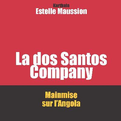 Les Jeudis de Karthala #9 : La dos Santos Compagny (Angola)
