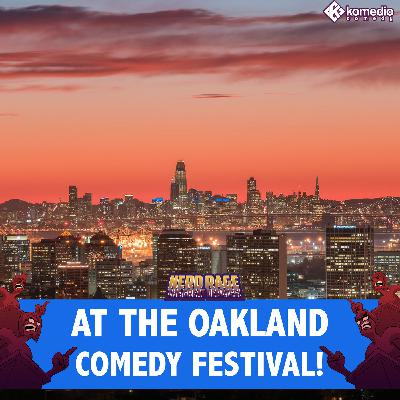 Live at Oakland Comedy Festival 2019
