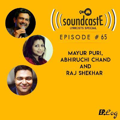 Ep.65: 9XM SoundcastE - Mayur Puri, Abhiruchi Chand And Raj Shekhar