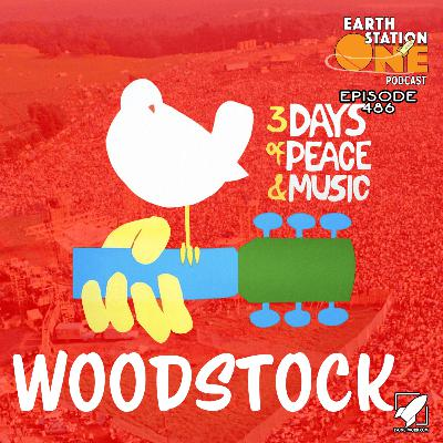The Earth Station One Podcast – Woodstock @ 50