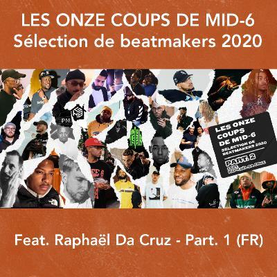 Hors-série : Les Onze Coups de Mid-6 (feat. Raphaël Da Cruz) - Part. 1 (FR)
