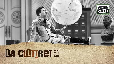 La Cultureta 7x31: Todo lo que anticipó Chaplin en 'El gran dictador'