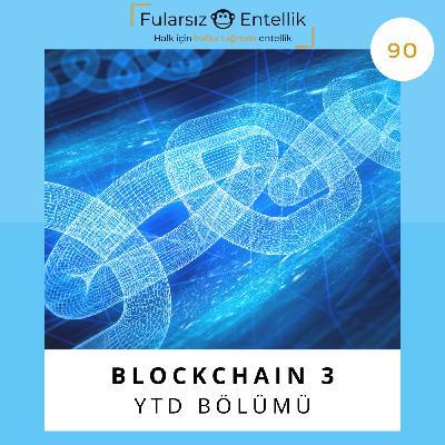 Blockchain 3: YTD Bölümü