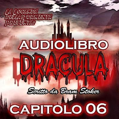 Dracula - Capitolo 06