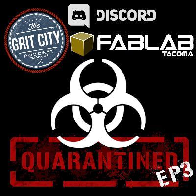 Quarantined 3: Enter the FabLab