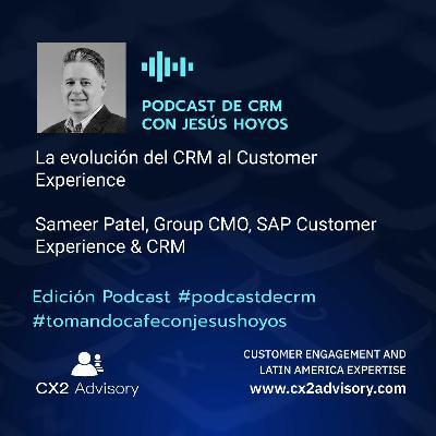 Edición Podcast - Tomando Café Con Jesus Hoyos - La Evolución Del CRM Al Customer Experience