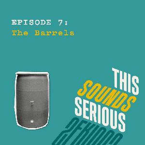 7: The Barrels