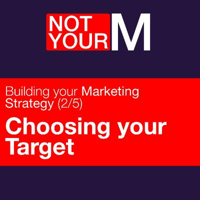 Choosing your Target - Building your marketing strategy (2/5)