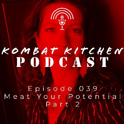 Meat Your Potential, Part 2 | Episode 039