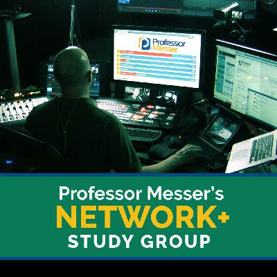 Professor Messer's Network+ Study Group After Show - April 2021