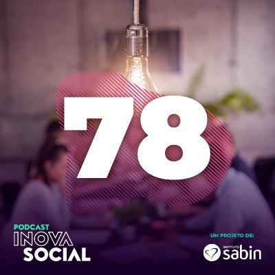 Podcast #78: O impacto social das aceleradoras no Brasil