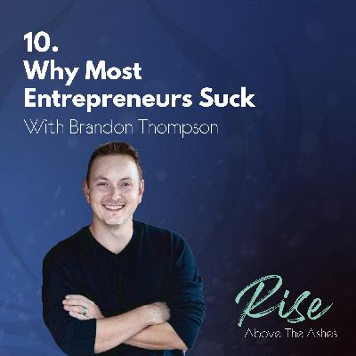 10. Why Most Entrepreneurs Suck