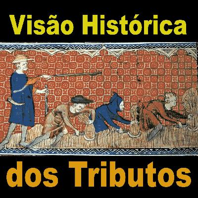 Visão histórica do tributo 004